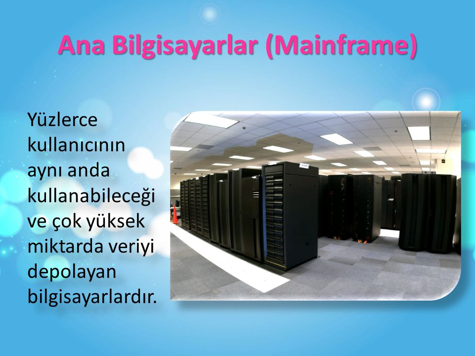 Ana Bilgisayarlar (Mainframe)