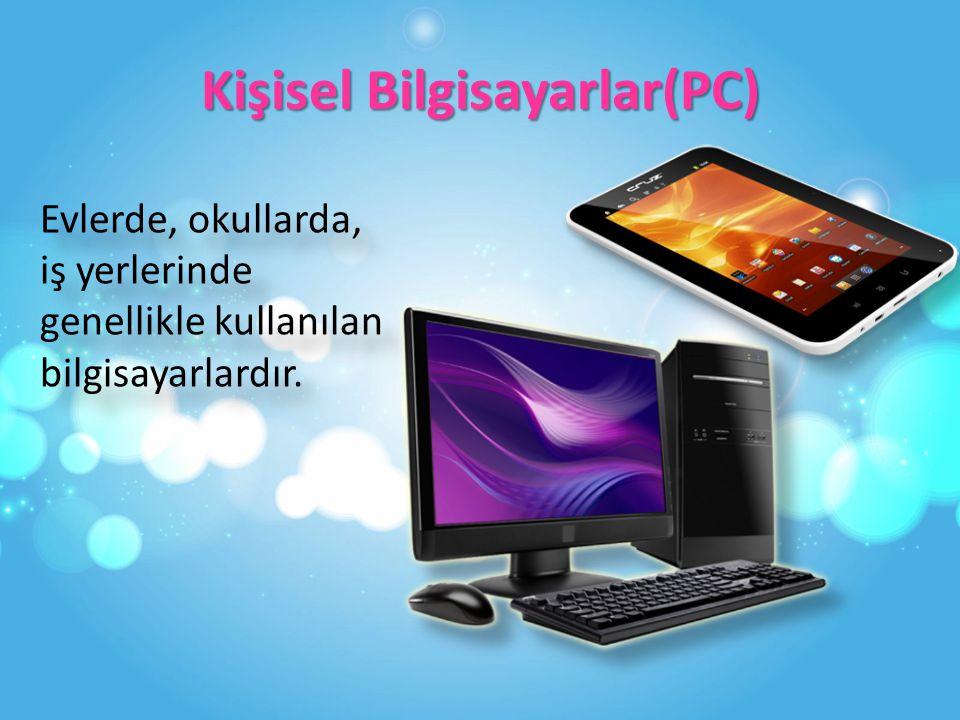 Kişisel Bilgisayarlar(PC)