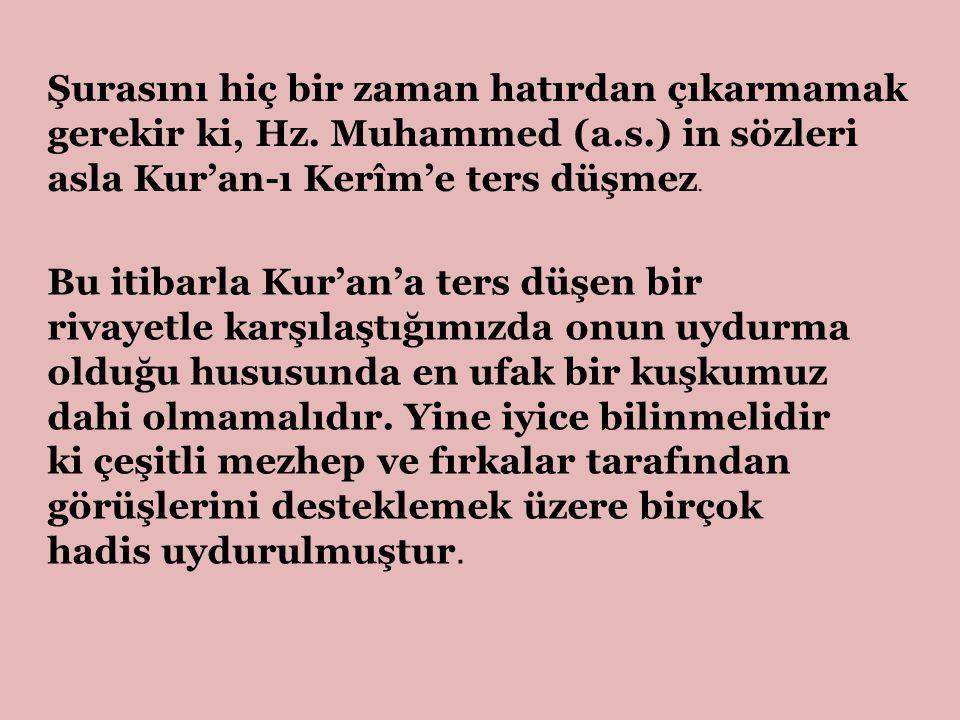 Şurasını hiç bir zaman hatırdan çıkarmamak gerekir ki, Hz. Muhammed (a