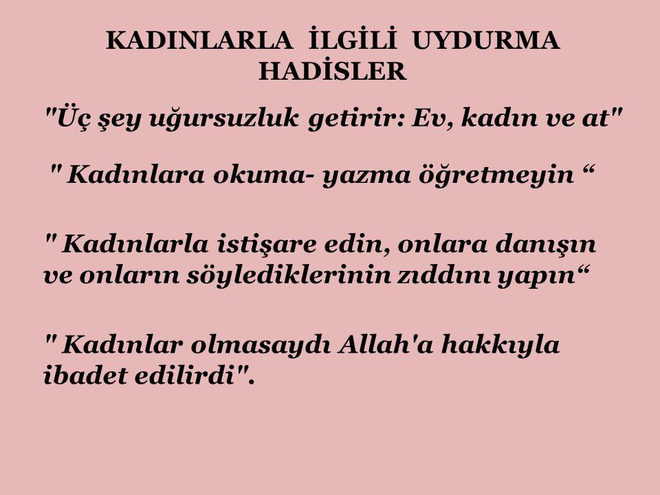 KADINLARLA İLGİLİ UYDURMA HADİSLER