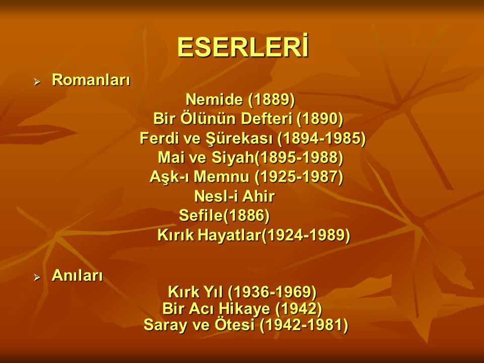 ESERLERİ Romanları Nemide (1889) Bir Ölünün Defteri (1890)
