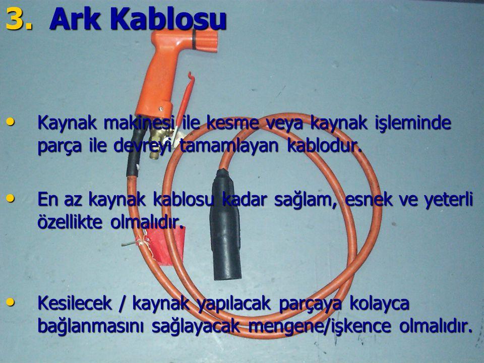Ark Kablosu Kaynak makinesi ile kesme veya kaynak işleminde parça ile devreyi tamamlayan kablodur.