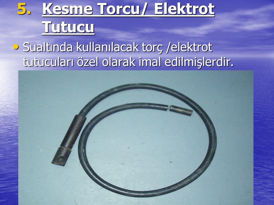 Kesme Torcu/ Elektrot Tutucu