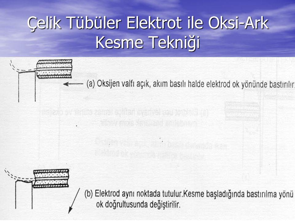 Çelik Tübüler Elektrot ile Oksi-Ark Kesme Tekniği