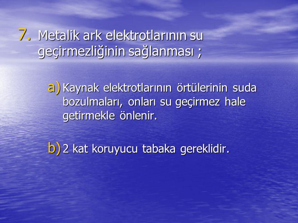 Metalik ark elektrotlarının su geçirmezliğinin sağlanması ;