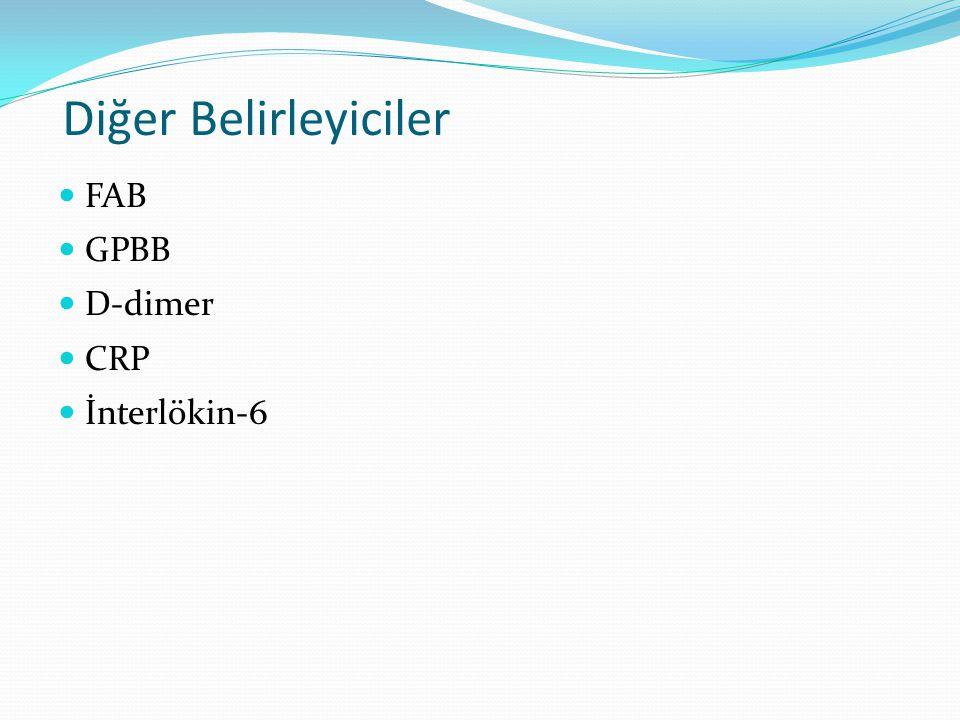 Diğer Belirleyiciler FAB GPBB D-dimer CRP İnterlökin-6