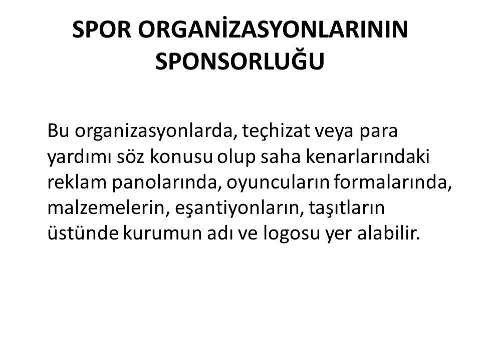 SPOR ORGANİZASYONLARININ SPONSORLUĞU