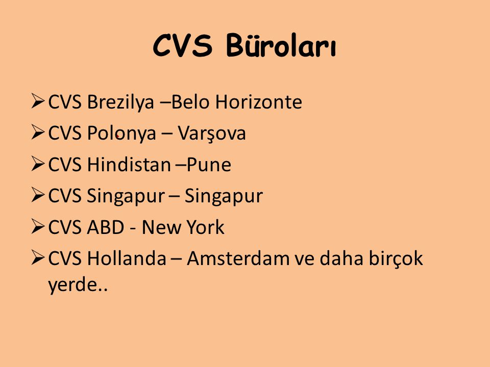 CVS Büroları CVS Brezilya –Belo Horizonte CVS Polonya – Varşova
