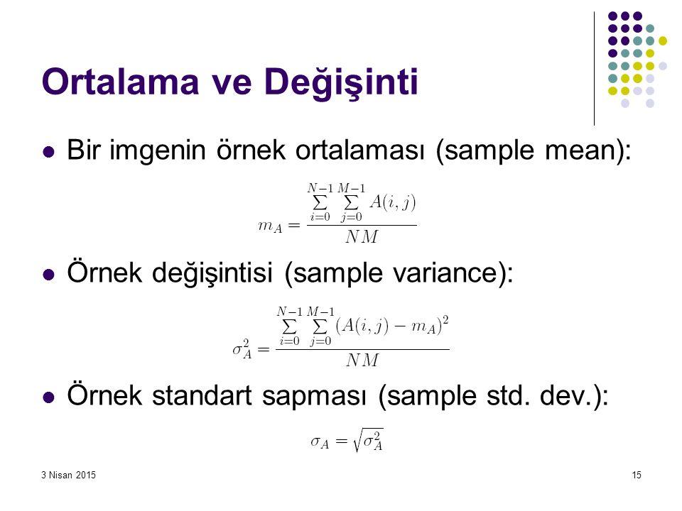 Ortalama ve Değişinti Bir imgenin örnek ortalaması (sample mean):