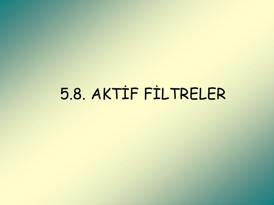 5.8. AKTİF FİLTRELER