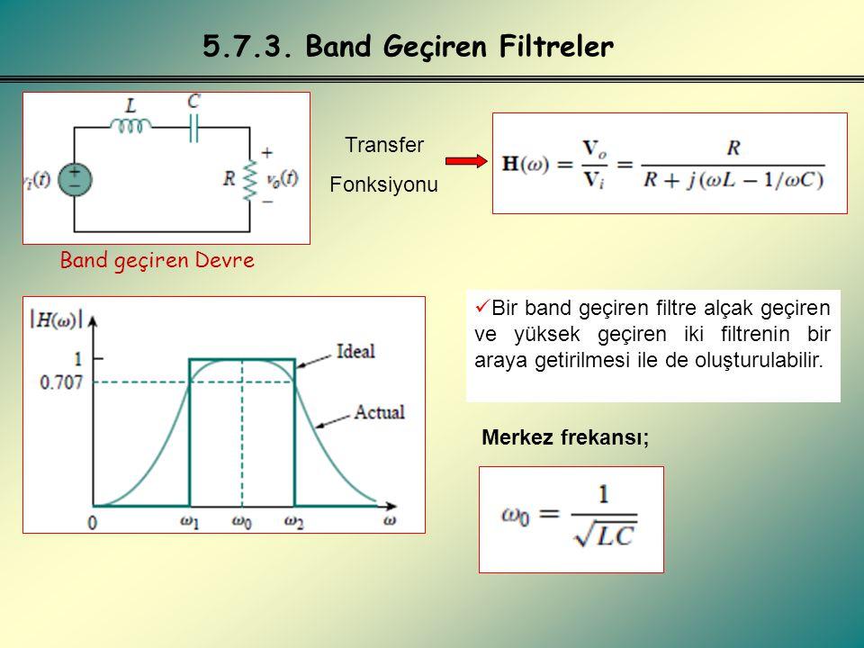 5.7.3. Band Geçiren Filtreler