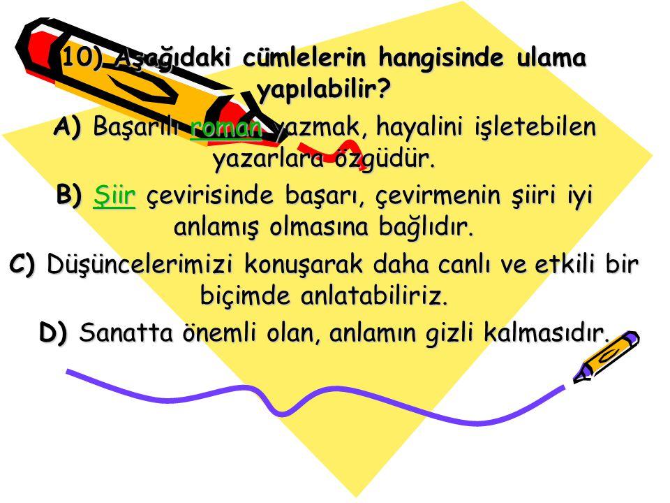 10) Aşağıdaki cümlelerin hangisinde ulama yapılabilir