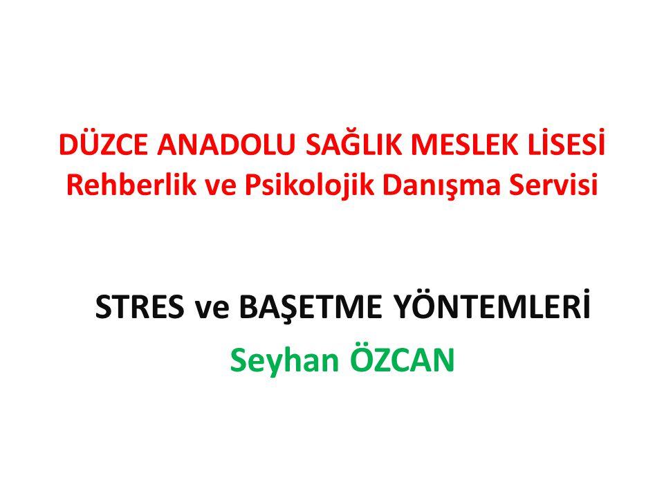 STRES ve BAŞETME YÖNTEMLERİ Seyhan ÖZCAN