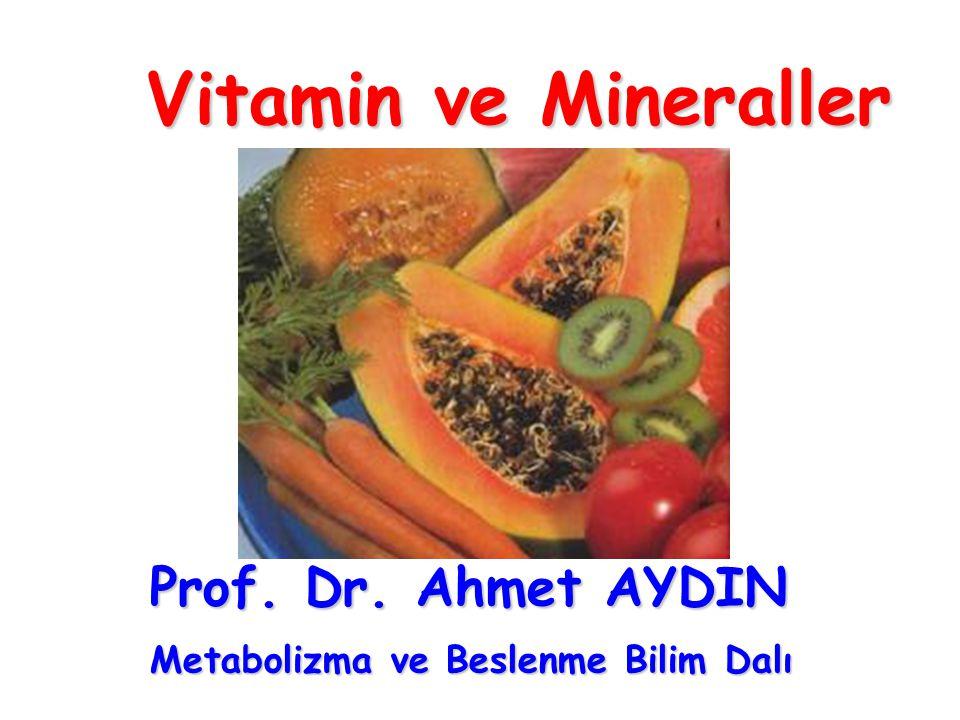 Vitamin ve Mineraller Prof. Dr. Ahmet AYDIN