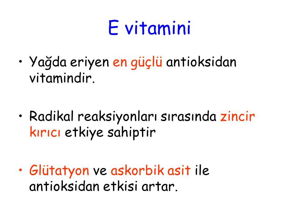 E vitamini Yağda eriyen en güçlü antioksidan vitamindir.