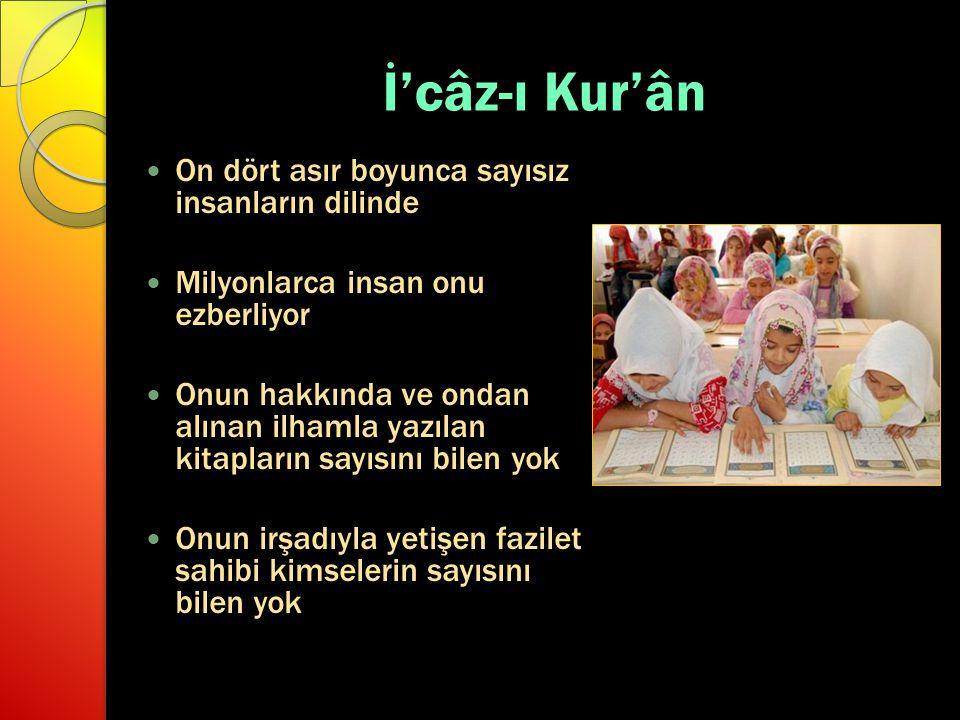 İ'câz-ı Kur'ân On dört asır boyunca sayısız insanların dilinde