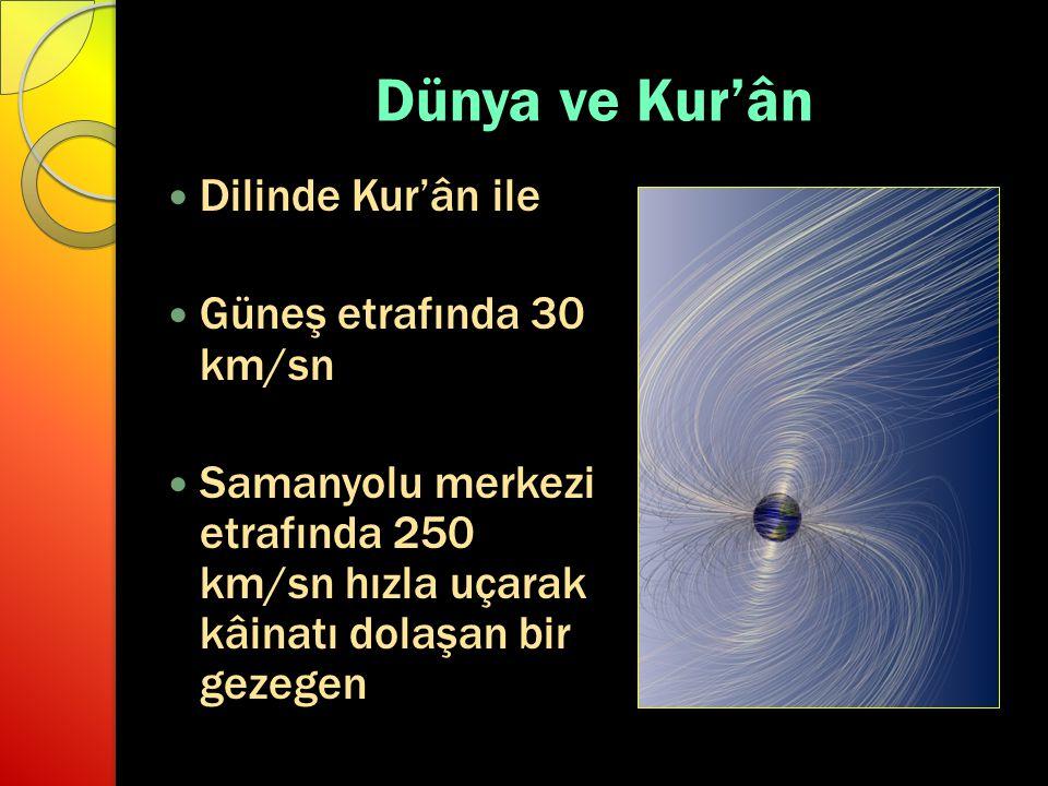Dünya ve Kur'ân Dilinde Kur'ân ile Güneş etrafında 30 km/sn