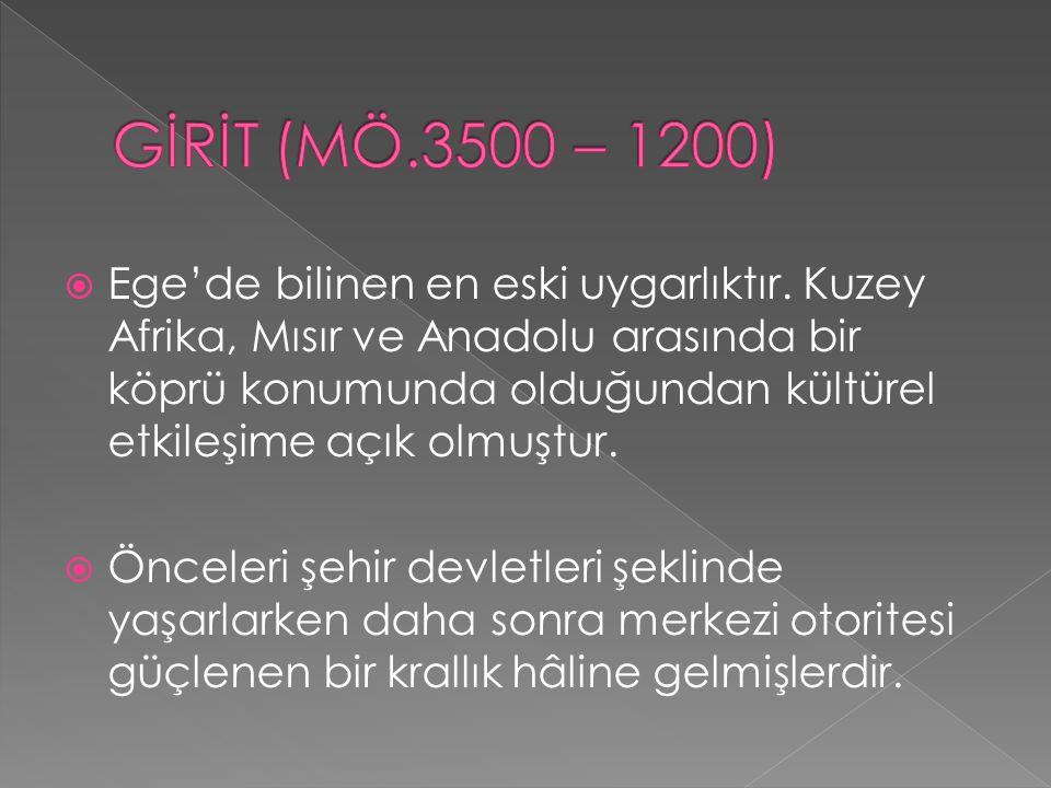 GİRİT (MÖ.3500 – 1200)