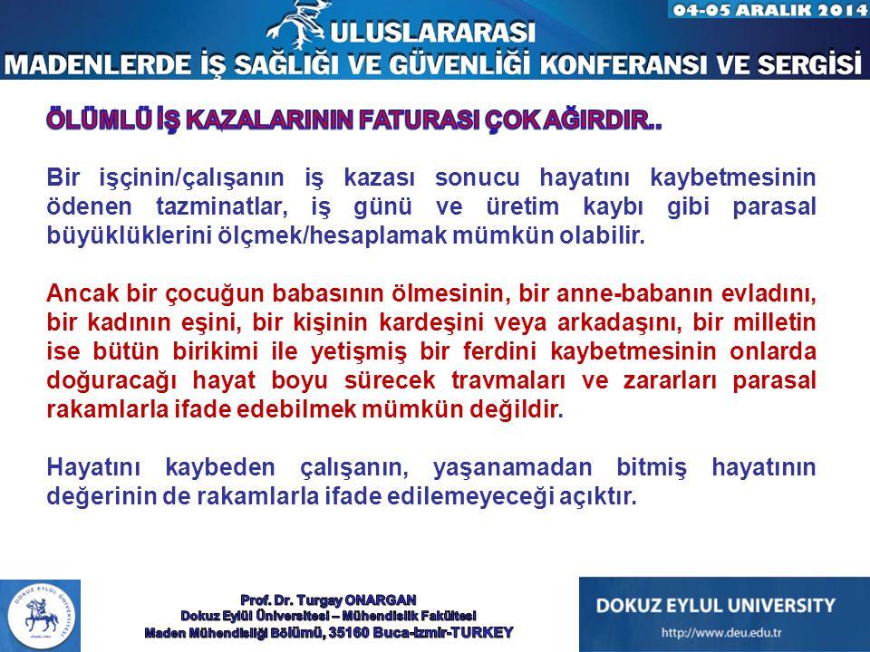 ÖLÜMLÜ İŞ KAZALARININ FATURASI ÇOK AĞIRDIR..