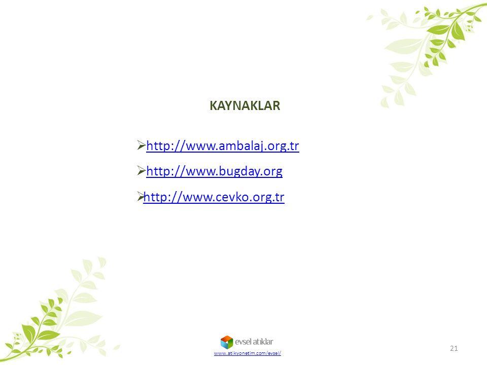 KAYNAKLAR http://www.ambalaj.org.tr http://www.bugday.org