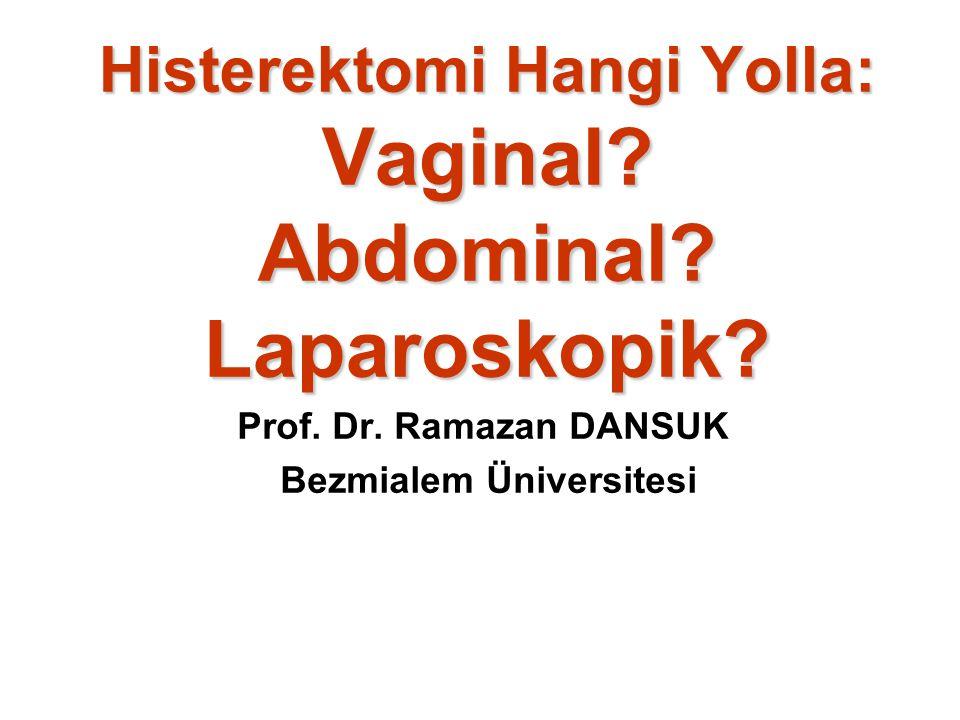 Histerektomi Hangi Yolla: Vaginal Abdominal Laparoskopik