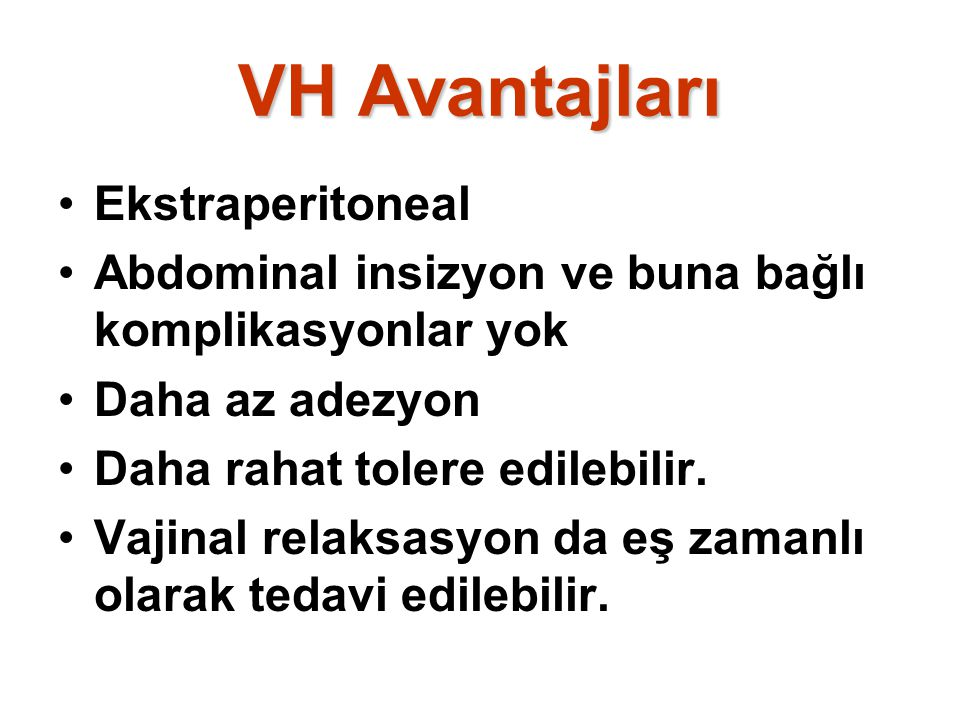 VH Avantajları Ekstraperitoneal