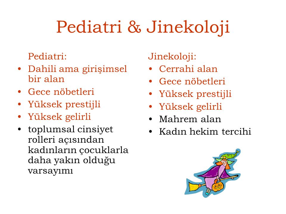 Pediatri & Jinekoloji Pediatri: Dahili ama girişimsel bir alan