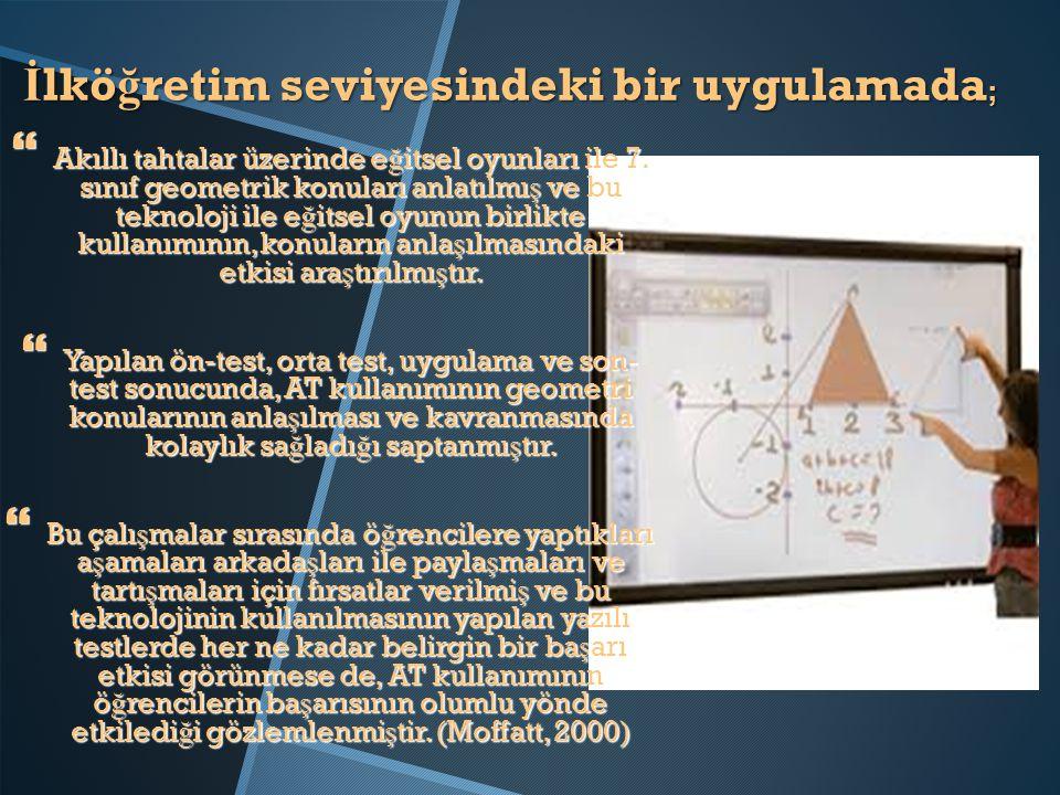 İlköğretim seviyesindeki bir uygulamada;