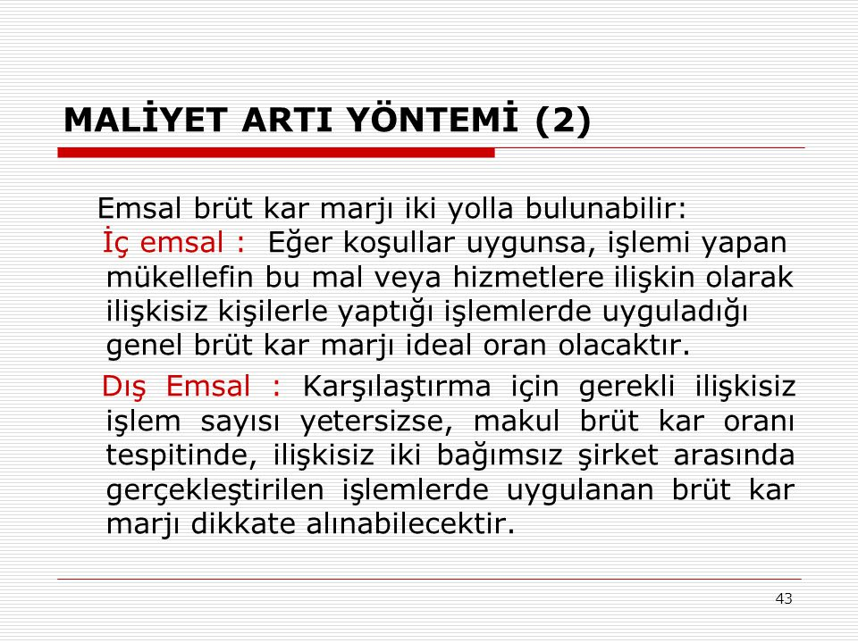 MALİYET ARTI YÖNTEMİ (2)