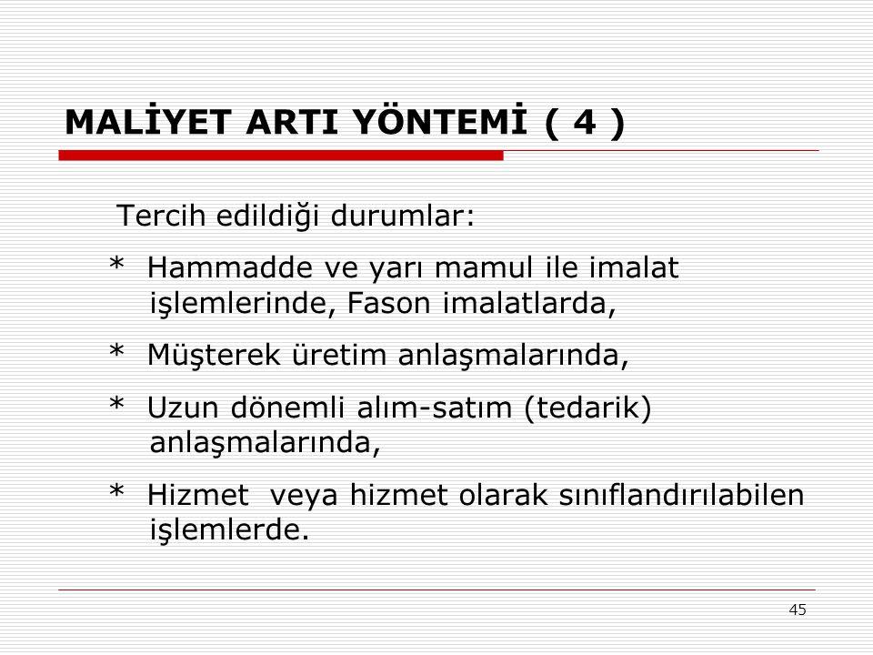 MALİYET ARTI YÖNTEMİ ( 4 )