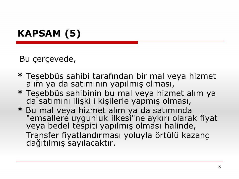 KAPSAM (5) Bu çerçevede, * Teşebbüs sahibi tarafından bir mal veya hizmet alım ya da satımının yapılmış olması,