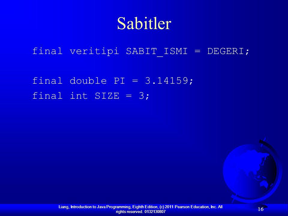 Sabitler final veritipi SABIT_ISMI = DEGERI;