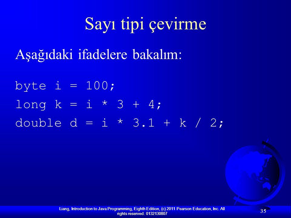 Sayı tipi çevirme Aşağıdaki ifadelere bakalım: byte i = 100;
