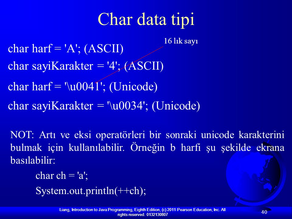 Char data tipi char harf = A ; (ASCII)