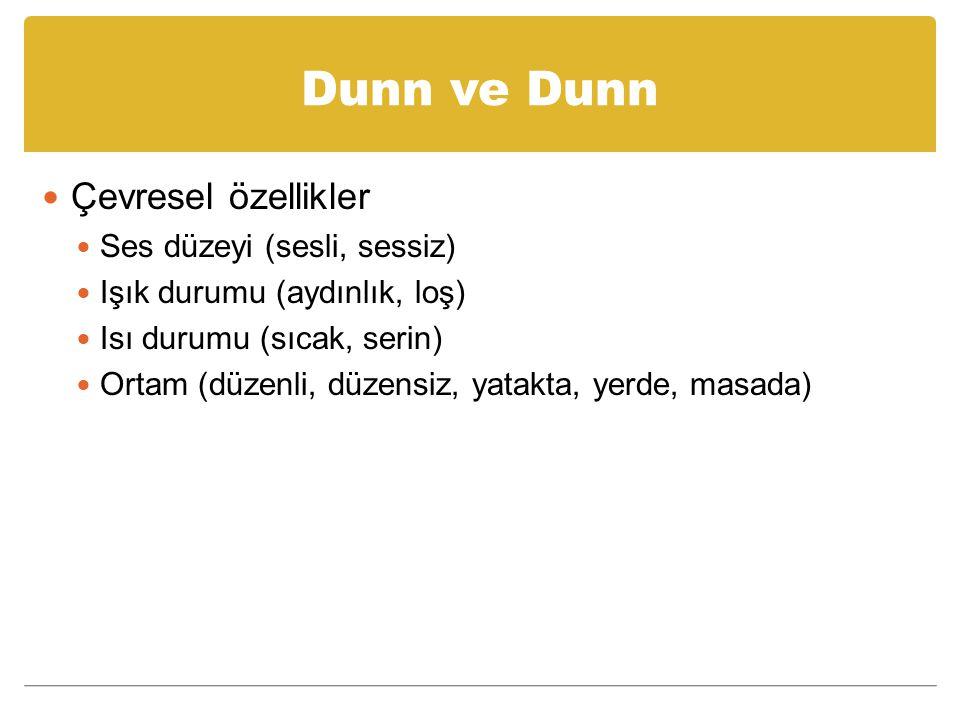 Dunn ve Dunn Çevresel özellikler Ses düzeyi (sesli, sessiz)