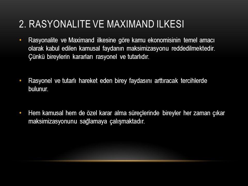 2. Rasyonalite ve Maximand ilkesi