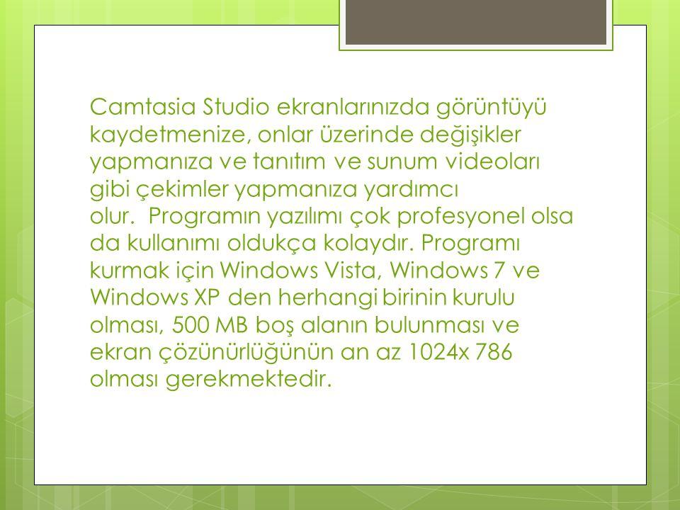 Camtasia Studio ekranlarınızda görüntüyü kaydetmenize, onlar üzerinde değişikler yapmanıza ve tanıtım ve sunum videoları gibi çekimler yapmanıza yardımcı olur.