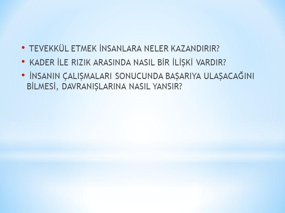 TEVEKKÜL ETMEK İNSANLARA NELER KAZANDIRIR