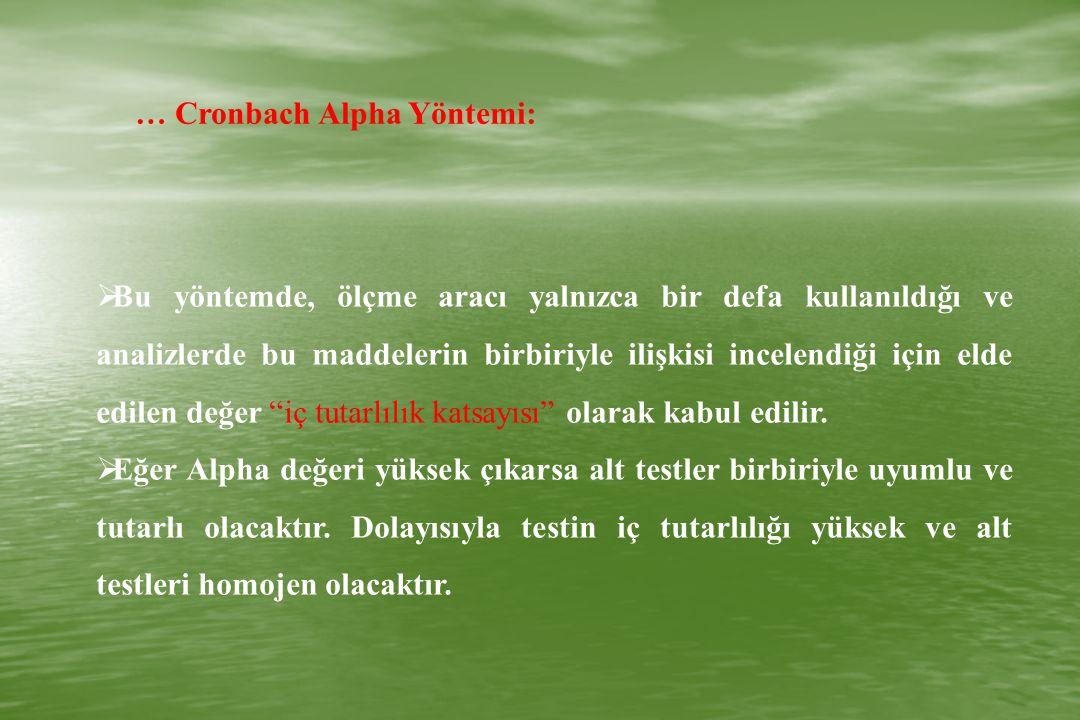 … Cronbach Alpha Yöntemi: