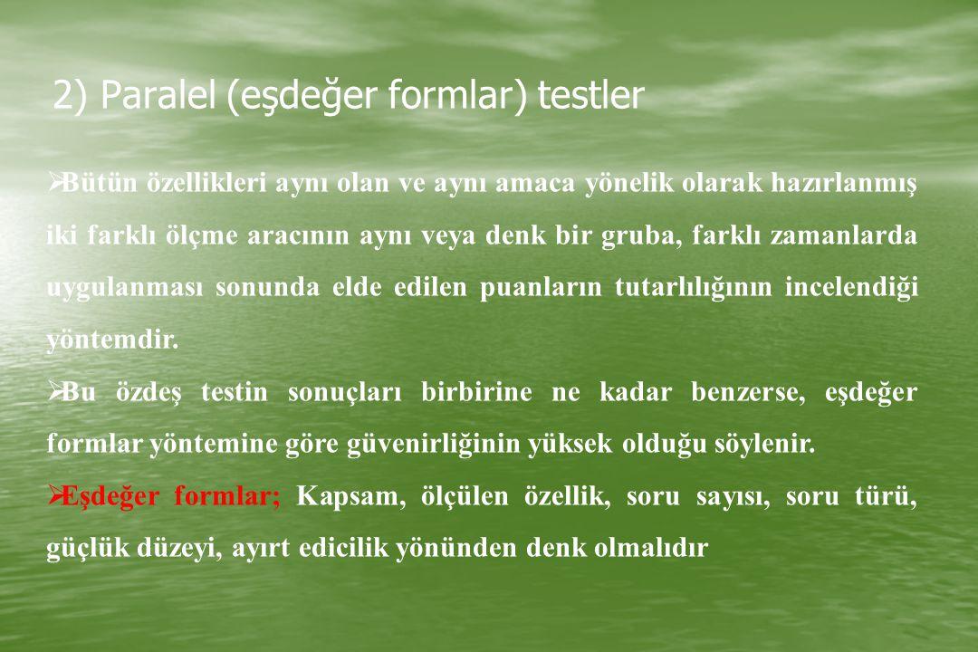 2) Paralel (eşdeğer formlar) testler