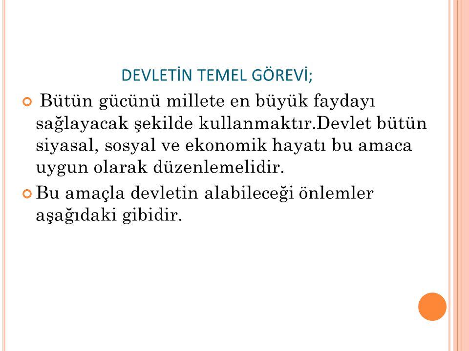 DEVLETİN TEMEL GÖREVİ;