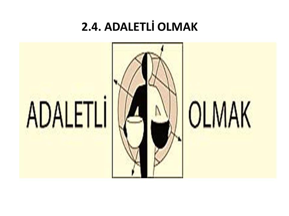2.4. ADALETLİ OLMAK