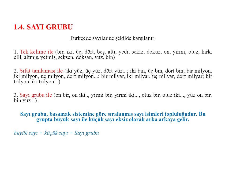 Türkçede sayılar üç şekilde karşılanır: