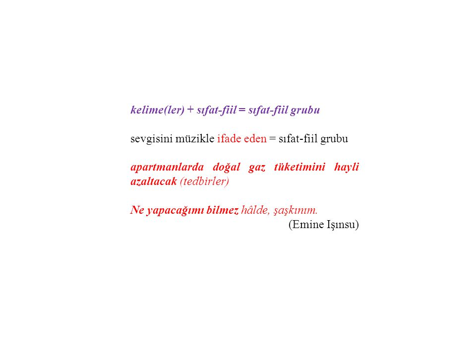 kelime(ler) + sıfat-fiil = sıfat-fiil grubu
