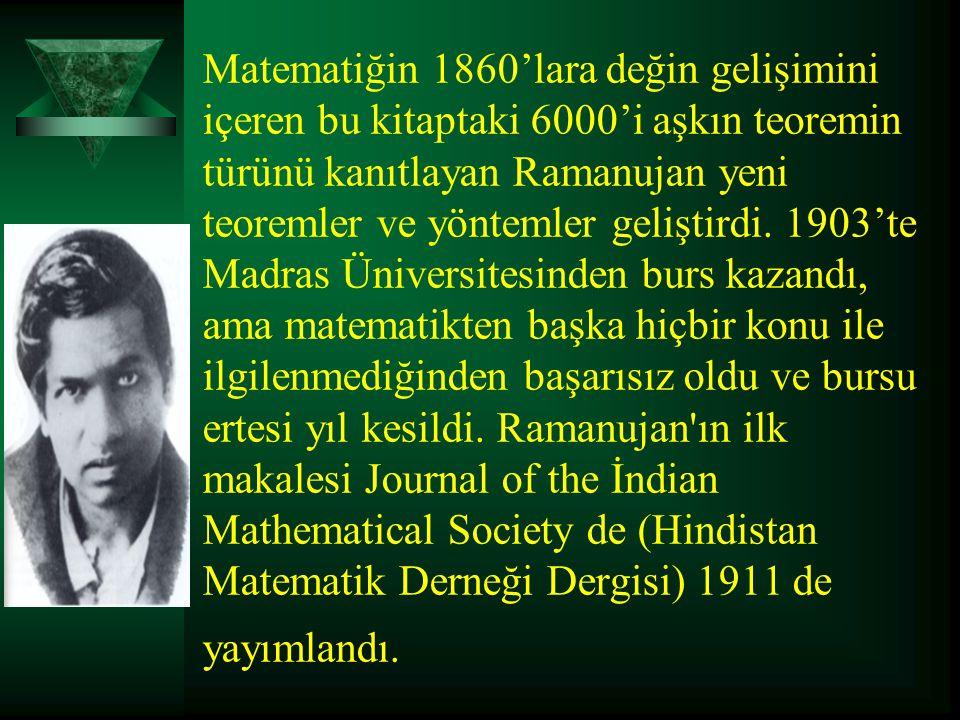 Matematiğin 1860'lara değin gelişimini içeren bu kitaptaki 6000'i aşkın teoremin türünü kanıtlayan Ramanujan yeni teoremler ve yöntemler geliştirdi.