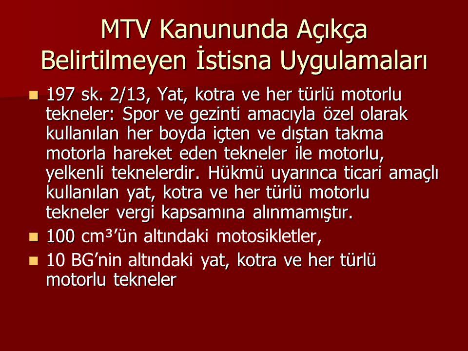 MTV Kanununda Açıkça Belirtilmeyen İstisna Uygulamaları