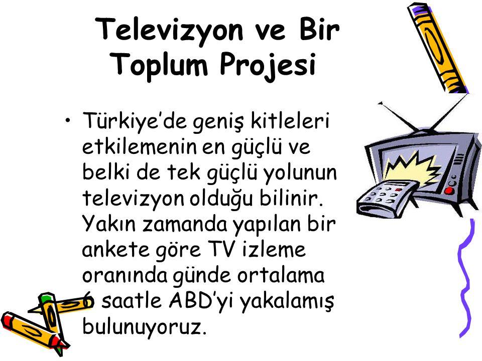 Televizyon ve Bir Toplum Projesi