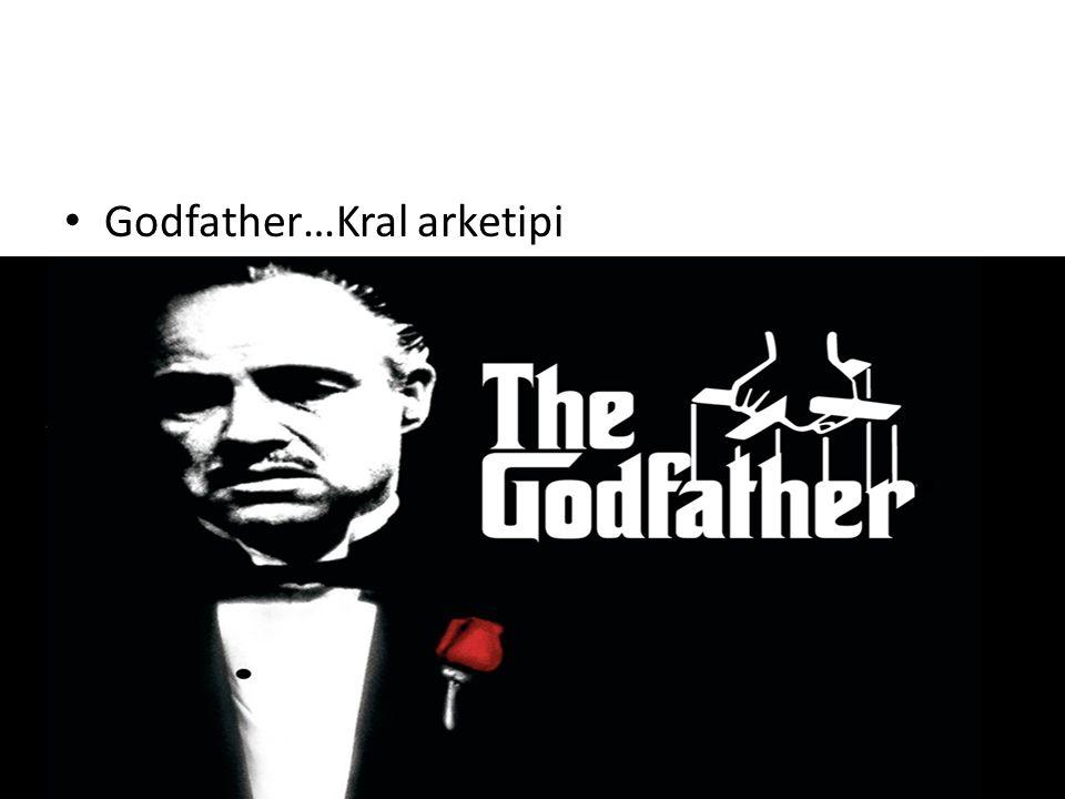 Godfather…Kral arketipi