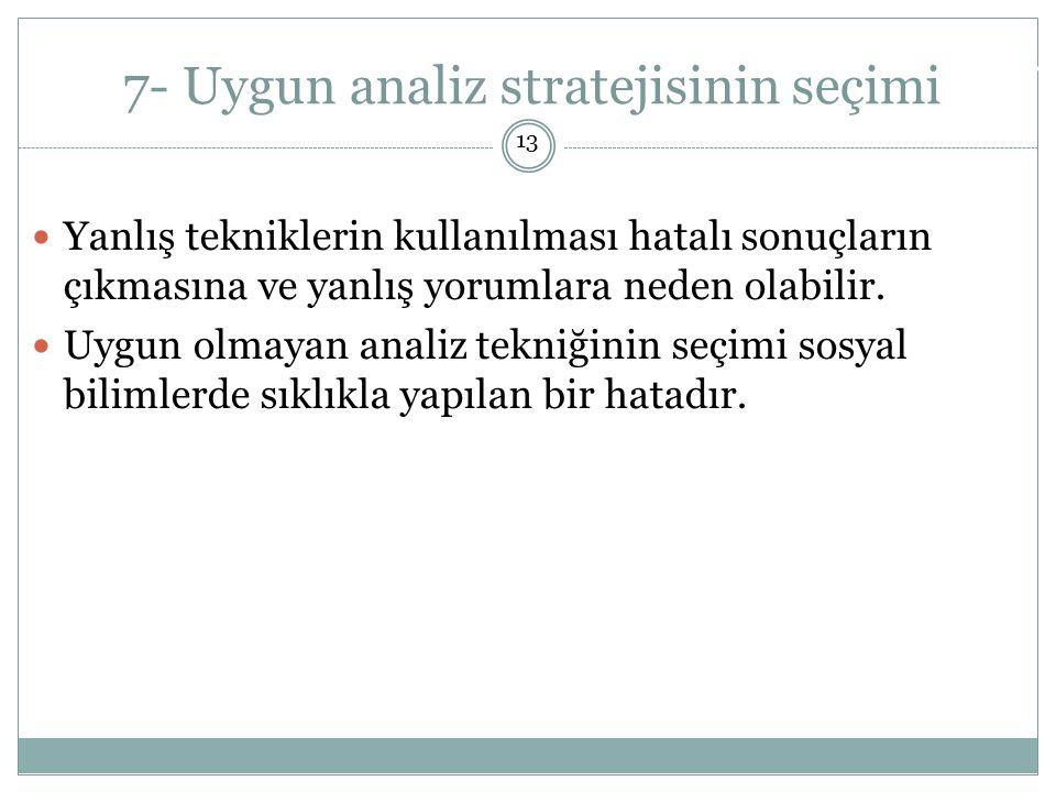 7- Uygun analiz stratejisinin seçimi
