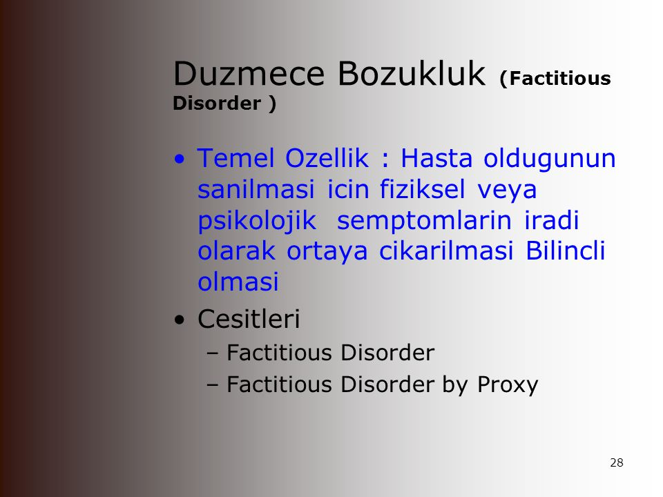 Duzmece Bozukluk (Factitious Disorder )